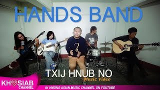 Hands Hmong Band - 'Txij Hnub No' [Official Video]