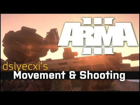 Dslyecxi's Arma 3 Movement & Shooting Tutorial
