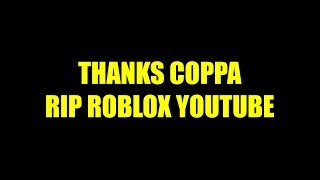 Why COPPA is a Bad Idea | End of Roblox YouTubers?