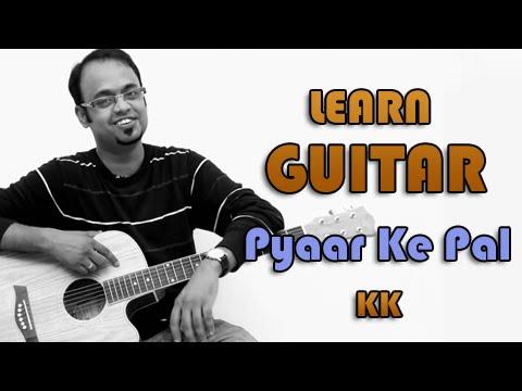 Pyaar Ke Pal Guitar Lesson - Pal - KK Leslie Lewis