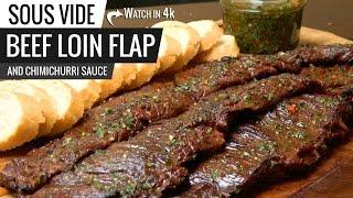 BEEF LOIN FLAP STEAK Sous Vide! Argentinian CHURRASCO and CHIMICHURRI Sauce