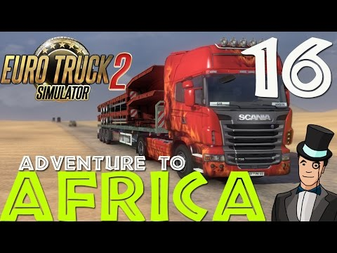 Euro Truck Simulator 2 - Adventure To Africa - Episode 16