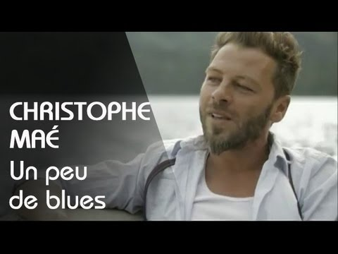 Christophe Maé - Un Peu De Blues (clip officiel) Music Videos