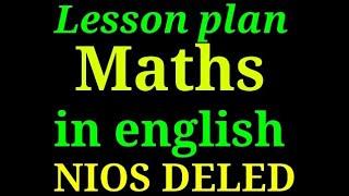 Lesson plan of math in English ।। Math।। NIOS DELED।। Mohan verma।।
