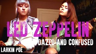 "Larkin Poe | Led Zeppelin Cover (""Dazed And Confused"")"