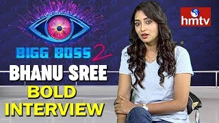 Big Boss 2 Eliminated Contestant Bhanu Sree Bold Interview | hmtv