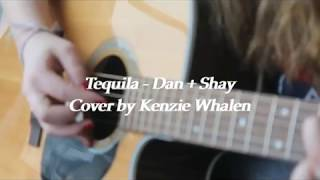 Download Lagu Tequila - Dan + Shay (Cover by Kenzie Whalen) Gratis STAFABAND