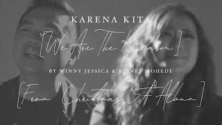 KARENA KITA (WE ARE THE REASON) Winny Jessica Feat. Sidney Mohede + LYRICS
