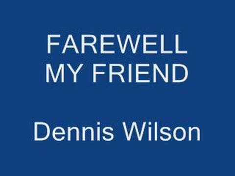 Farewell My Friend - Dennis Wilson Video