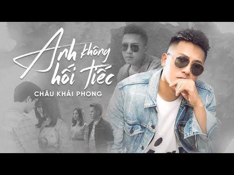 Anh Không Hối Tiếc | Châu Khải Phong | Official Music Video