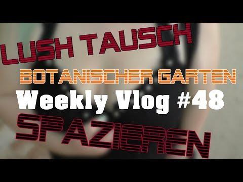 [Vlog] Weekly Vlog #48 I Lush Tausch I Spazieren I Botanischer Garten I