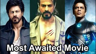 Shah Rukh Khan  SRK 3 Most Awaited Upcoming Movie