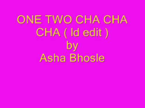 ONE TWO CHA CHA CHA ( ld edit ) - Asha Bhosle