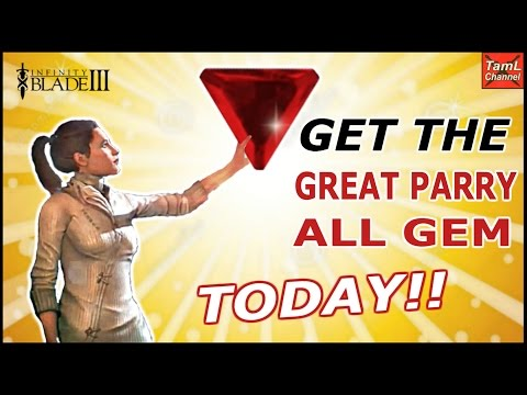 Infinity Blade 3: GET THE GREAT PARRY ALL GEM TODAY!!