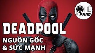 Deadpool - NGUỒN GỐC & SỨC MẠNH