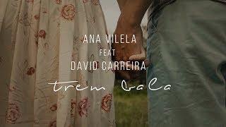 Baixar Ana Vilela, David Carreira - Trem-Bala (Official Video)