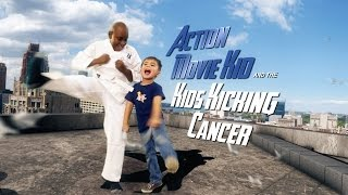 Action Movie Kid and the Kids Kicking Cancer
