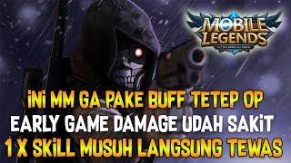 MM INI GAPAKE BUFF UDAH OP + EARLY GAME SAKIT BAT DAH