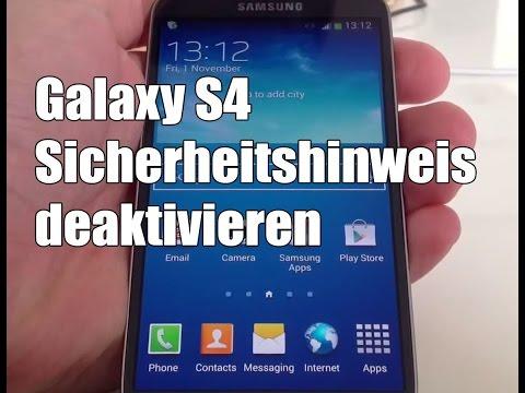 Samsung Galaxy S4 Sicherheitshinweis deaktivieren bei Android 4.3