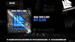 Mako, Paris & Simo - Not Alone [OUT NOW!]
