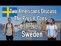 Two Americans Discussing The Pros Cons Of Living In Sweden mp3