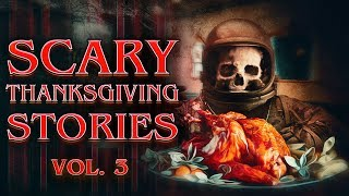 7 True Scary Thanksgiving Horror Stories (Vol. 3) | 2019