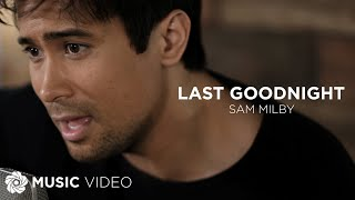 Last Goodnight - Sam Milby (Music Video)