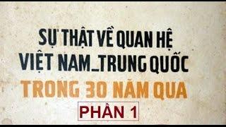 Có thể bạn chưa biết - Sự thật về Mối quan hệ Việt Trung trong 30 nam qua Phần 1