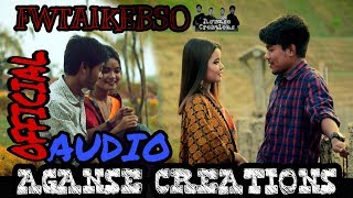 Aganse Creations - Fwtaikebso(Official Full Audio Song)