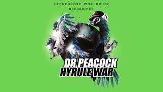 Dr. Peacock - Frenchcore Worldwide (ft  Da Mouth of Madness)