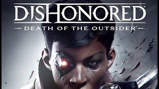 Dishonored Death of the Outsider İncelemesi