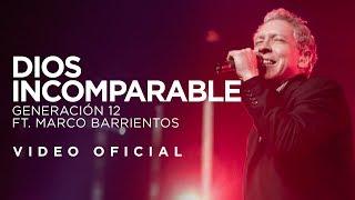 """GENERACION 12 """"Dios Incomparable"""" junto a Marco Barrientos"""