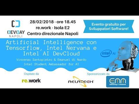 Artificial Intelligence con Tensorflow, Intel Nervana AI DevCloud - V. Santopietro & E. Di Nardo