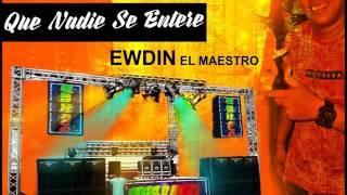 QUE NADIE SE ENTERE (AUDIO ORIGINAL)- EDWIN EL MAESTRO/EL BERRACO