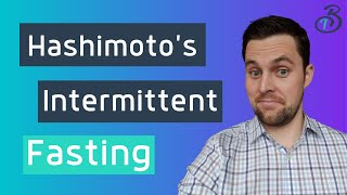 Hashimoto's Hypothyroidism Intermittent Fasting to Jump Start Your Health!