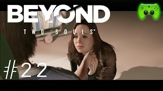BEYOND TWO SOULS # 22 - Sehnsucht «» Let's Play Beyond Two Souls | HD
