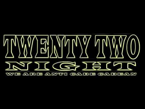 twenty two night T T N  cabe cabean