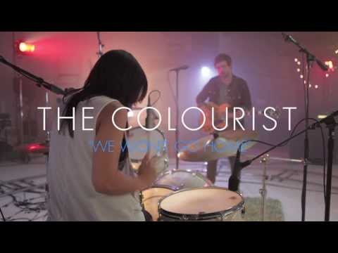 The Colourist - We Won't Go Home (Live @ Wilcox Session)