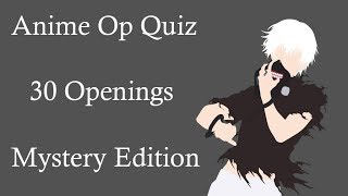 Anime Opening Quiz - 30 Openings (Easy - Hard) [Mystery Edition]