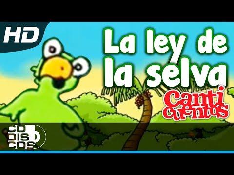 Canticuentos La Ley De La Selva