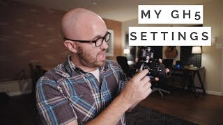 My GH5 settings for filmmaking (Fall 2018 Update)