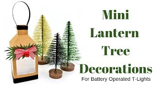 Mini Lantern Tree Decorations | DIY Crafts | Christmas Workshop 2018