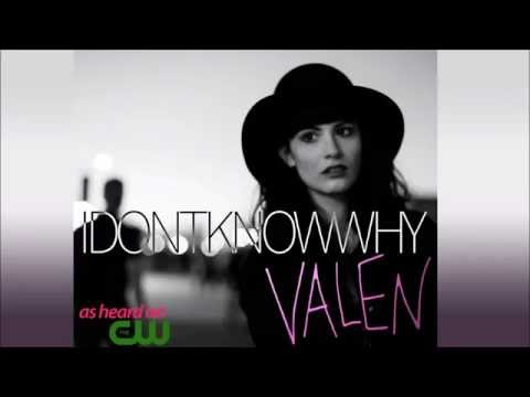 I Don't Know Why- Valen - The Originals