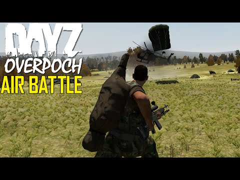 DayZ OverPoch: Part 49 - Air Battle