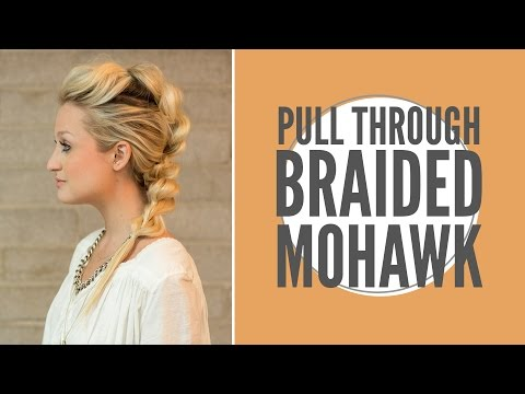 How to: Mohawk Pull through Braid