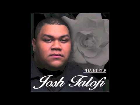 Josh Tatofi - Pua Kiele