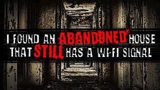 """I Found an Abandoned House That Still Has a Wi-Fi Signal"" 