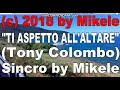 Tony Colombo - Ti Aspetto all'Altare karaoke