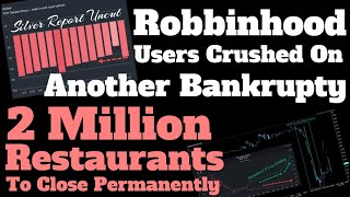 Robinhood Users Crushed In Another Bankruptcy, Restaurant Traffic Plummets, 2 Million Could Close