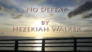 Watch Hezekiah Walker No Defeat video